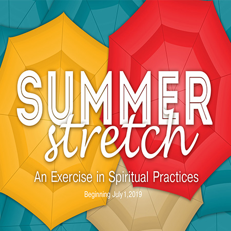 Summer Stretch: An Exercise in Spiritual Practices